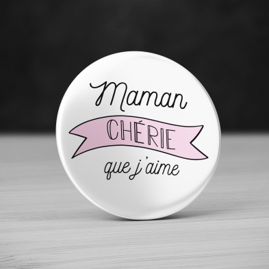 Badge Maman Chérie